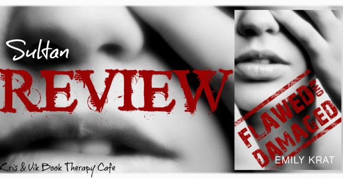 REVIEW: FLAWED AND DAMAGED by Emily Krat