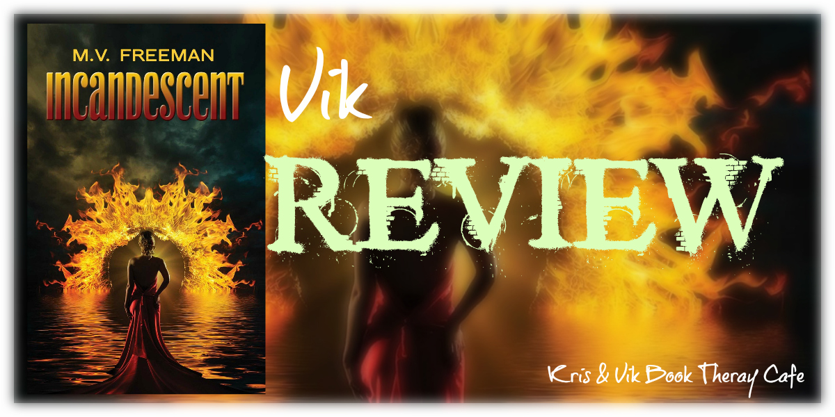 REVIEW: INCANDESCENT by M.V. Freeman