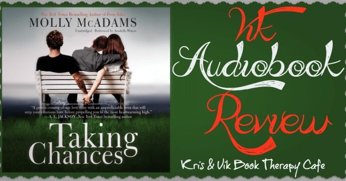 AUDIOBOOK REVIEW: TAKING CHANCES by Molly McAdams