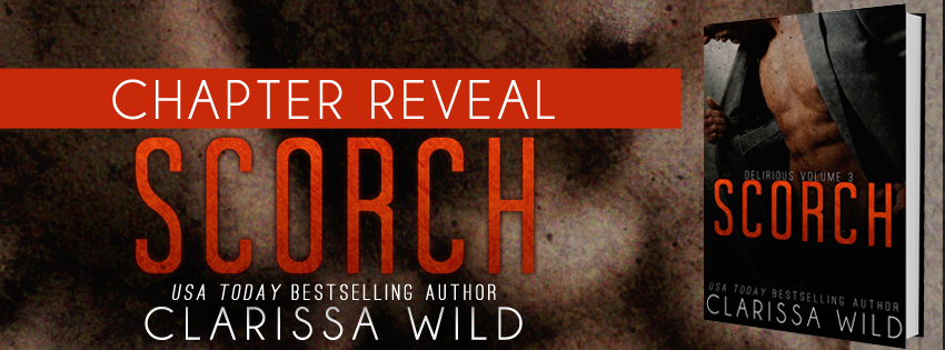 CHAPTER REVEAL & GIVEAWAY: SCORCH by Clarissa Wild