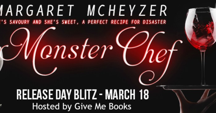 RELEASE BLITZ GIVEAWAY & REVIEW: MONSTER CHEF by Margaret McHeyzer
