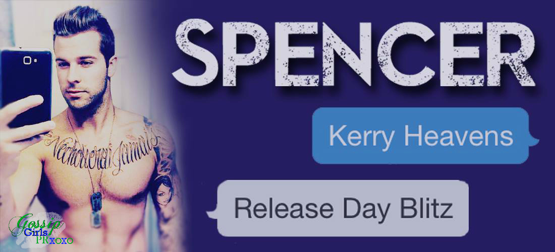 RELEASE BLITZ: SPENCER by Kerry Heavens