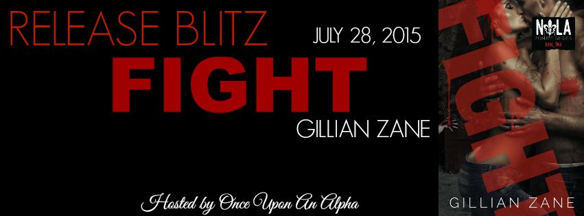 RELEASE BLITZ: FIGHT by Gillian Zane