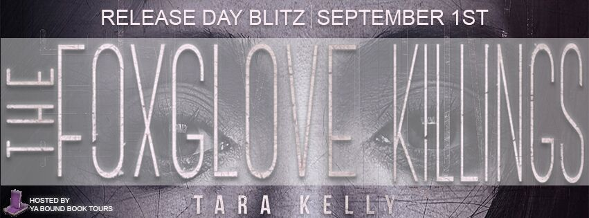 RELEASE BLITZ & GIVEAWAY: THE FOXGLOVE KILLINGS by Tara Kelly