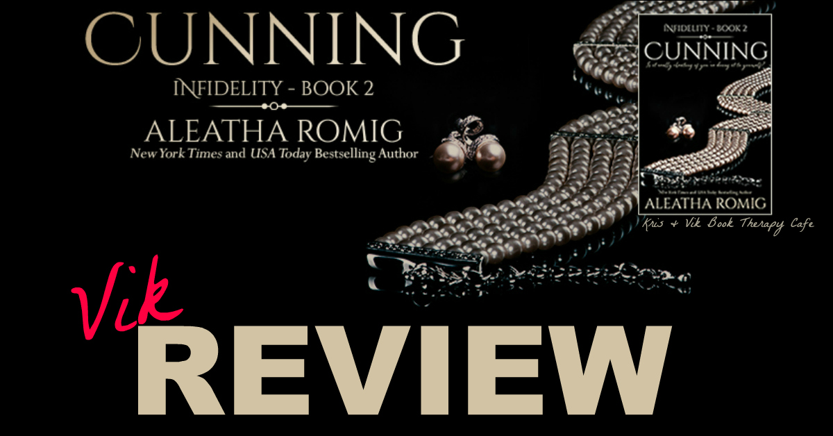 REVIEW & EXCERPT: CUNNING by Aleatha Romig
