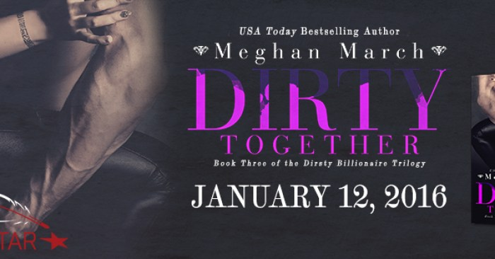 RELEASE BLITZ: DIRTY TOGETHER by Meghan March