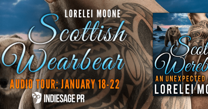 Audio Tour & #GIVEAWAY : Scottish Werebear by Lorelei Moone