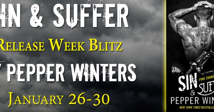 NEW RELEASE GIVEAWAY & AUTHOR Q&A: SIN & SUFFER by Pepper Winters