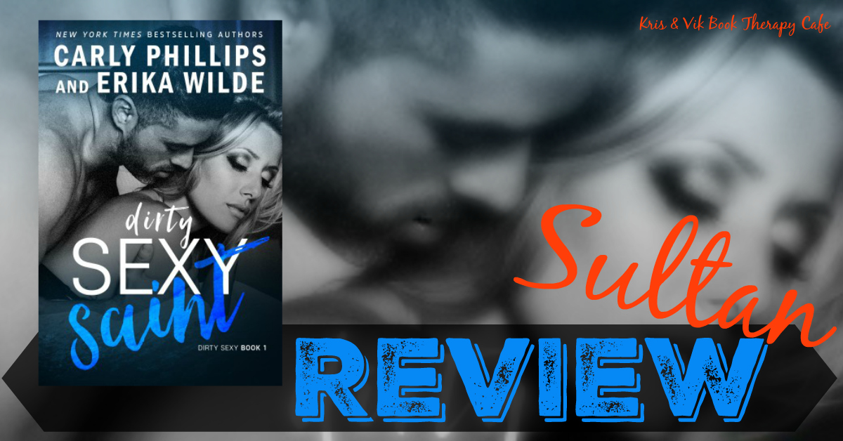 REVIEW: DIRTY SEXY SAINT by Carly Phillips & Erika Wilde