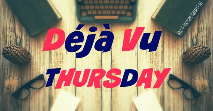 Deja Vu Thursday {May 26}
