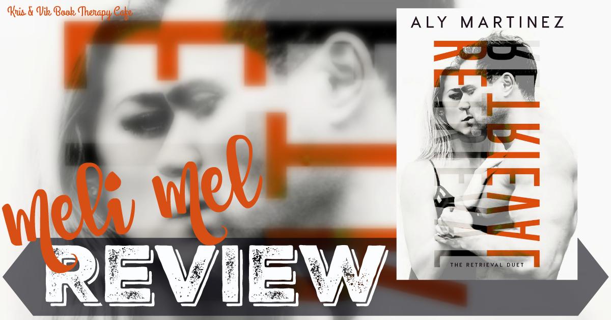 REVIEW: RETRIEVAL by Aly Martinez