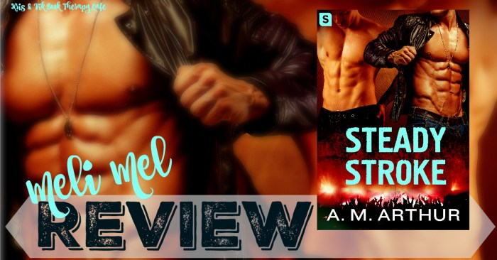 REVIEW: STEADY STROKE by A.M. Arthur