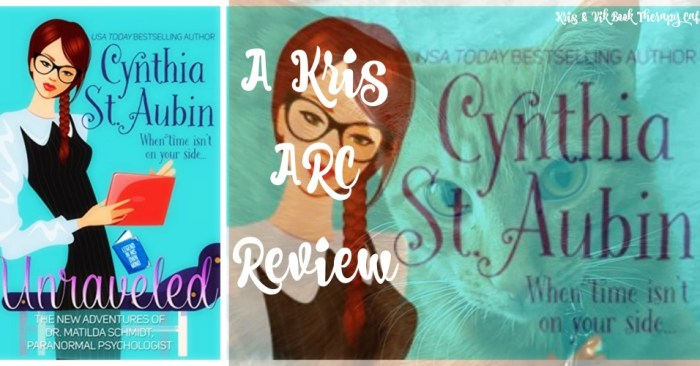 REVIEW: Unraveled The New Adventures of Dr. Matilda Schmidt, Paranormal Psychologist by Cynthia St. Aubin