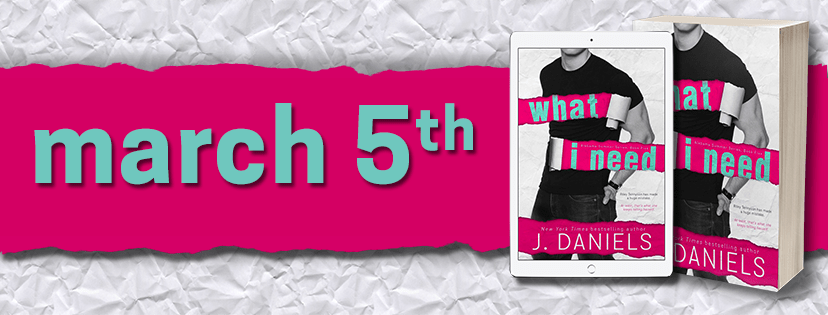 EXCERPT: WHAT I NEED by J. Daniels