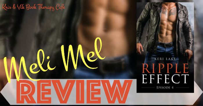 REVIEW, EXCERPT & GIVEAWAY: RIPPLE EFFECT EPISODE 4 by Keri Lake
