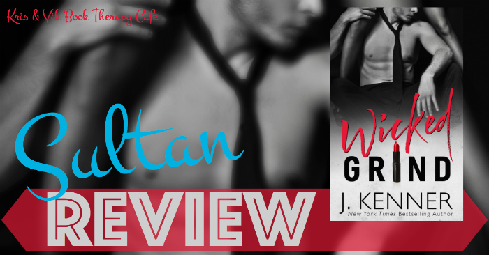 REVIEW & EXCERPT: WICKED GRIND by J. Kenner