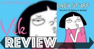 GRAPHIC NOVEL REVIEW: LADY STUFF by Loryn Brantz