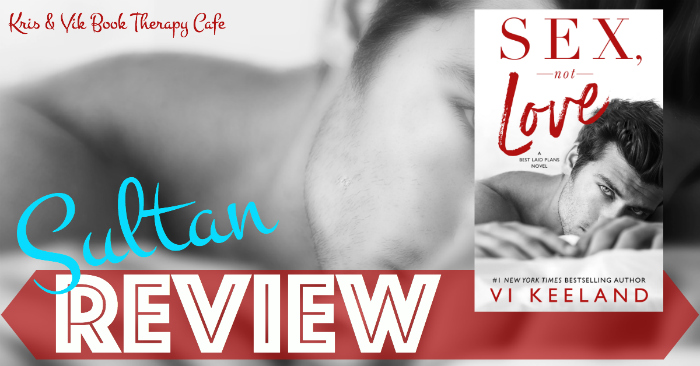 NEW RELEASE REVIEW: SEX, NOT LOVE by Vi Keeland