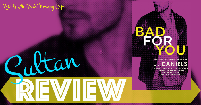 REVIEW: BAD FOR YOU by J. Daniels