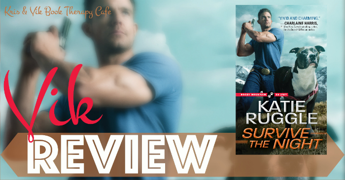 REVIEW, EXCERPT, & GIVEAWAY: SURVIVE THE NIGHT by Katie Ruggle