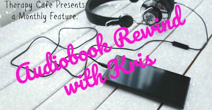 January 2019: #Audiobook Rewind with Kris