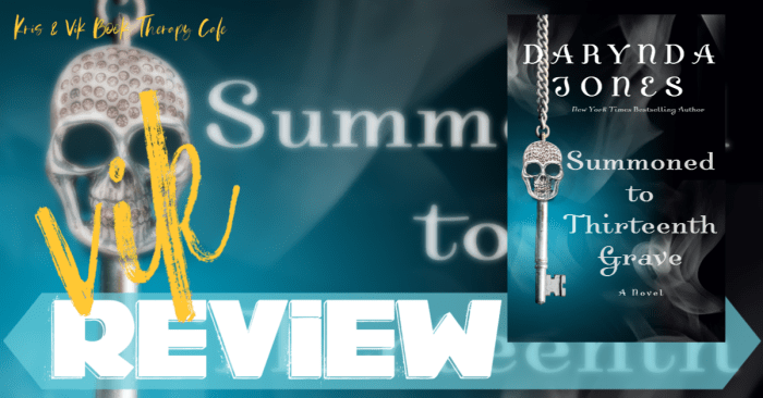 ✔ #NewRelease REVIEW & FUN FACTS: SUMMONED TO THIRTEENTH GRAVE by Darynda Jones