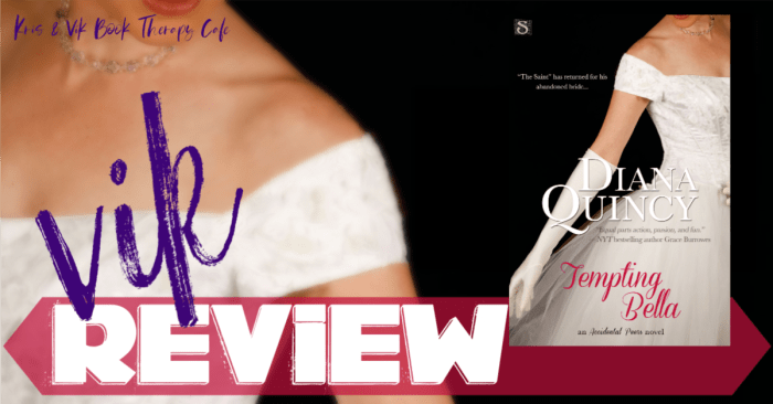 ✔ REVIEW: TEMPTING BELLA by Diana Quincy