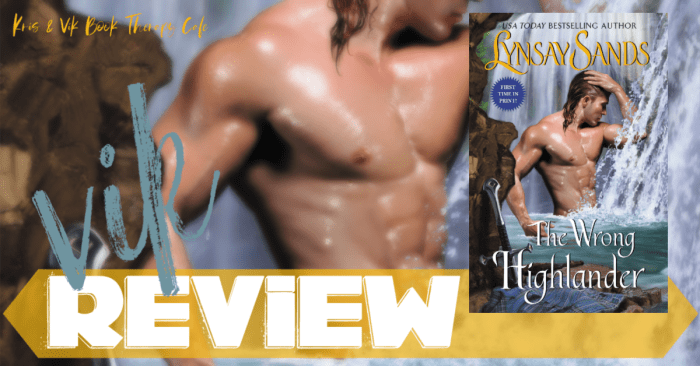 ✔ #NewRelease REVIEW: THE WRONG HIGHLANDER by Lynsay Sands