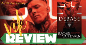 REVIEW & EXCERPT: DEBASE by Rachel Van Dyken