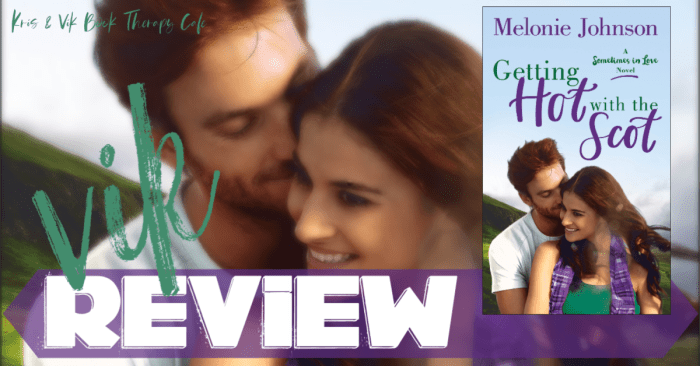 REVIEW: GETTING HOT WITH THE SCOT by Melonie Johnson
