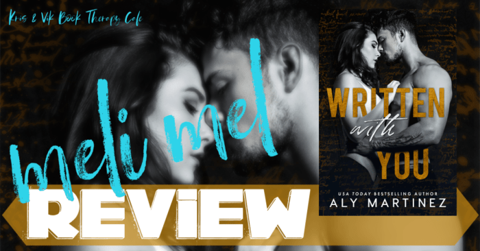 ✔ #NewRelease REVIEW: WRITTEN WITH YOU by Aly Martinez