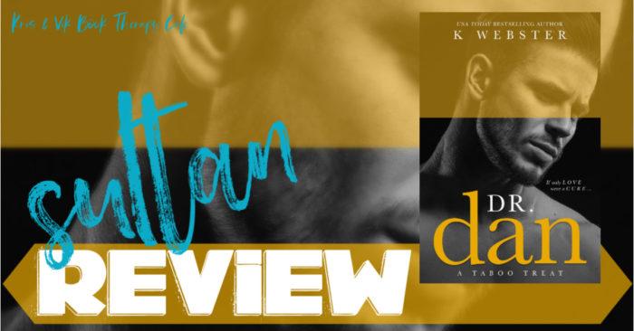 REVIEW: DR. DAN by K Webster