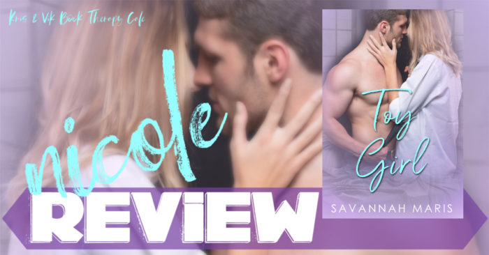 ✔ #NewRelease REVIEW & GIVEAWAY: TOY GIRL by Savannah Maris