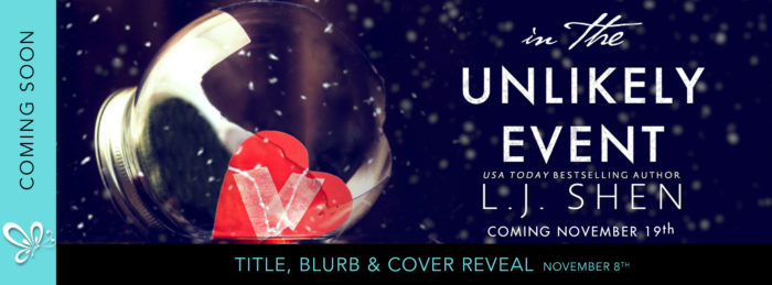 COVER REVEAL: IN THE UNLIKELY EVENT by LJ Shen
