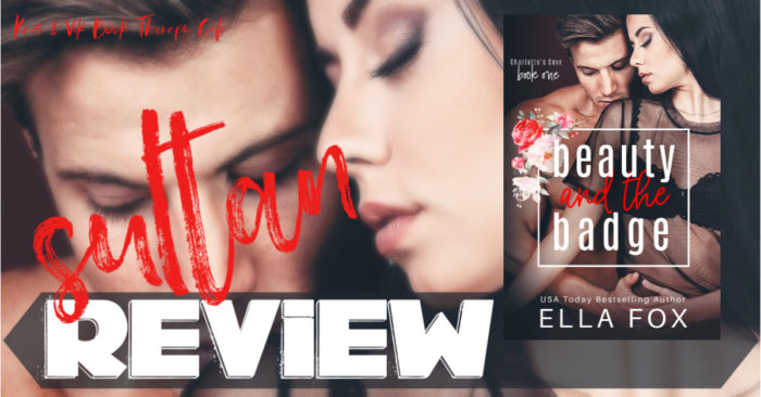 ✔ #NewRelease REVIEW & EXCERPT: BEAUTY AND THE BADGE by Ella Fox