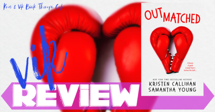 ✔ #NewRelease REVIEW: OUTMATCHED by Kristen Callihan and Samantha Young