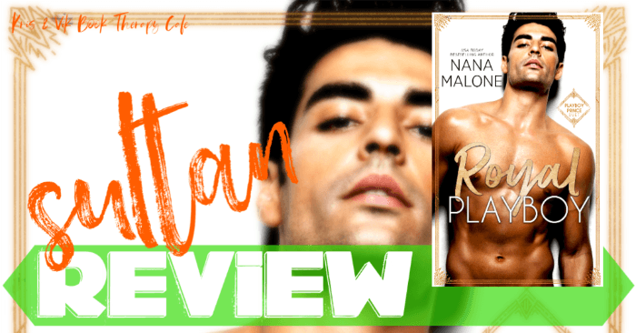 ✔ #NewRelease REVIEW & EXCERPT: ROYAL PLAYBOY by Nana Malone