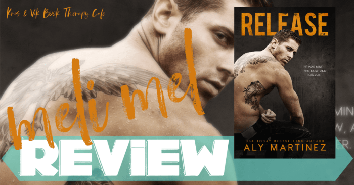 ✔ #NewRelease REVIEW & EXCERPT: RELEASE by Aly Martinez