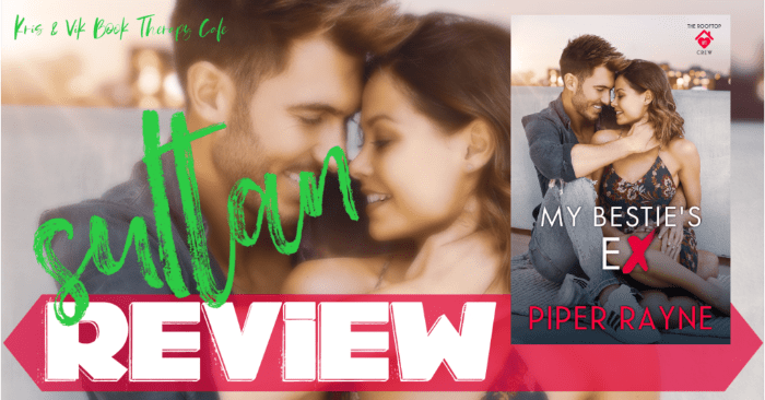 ✔ #NewRelease REVIEW: MY BESTIE'S EX by Piper Rayne