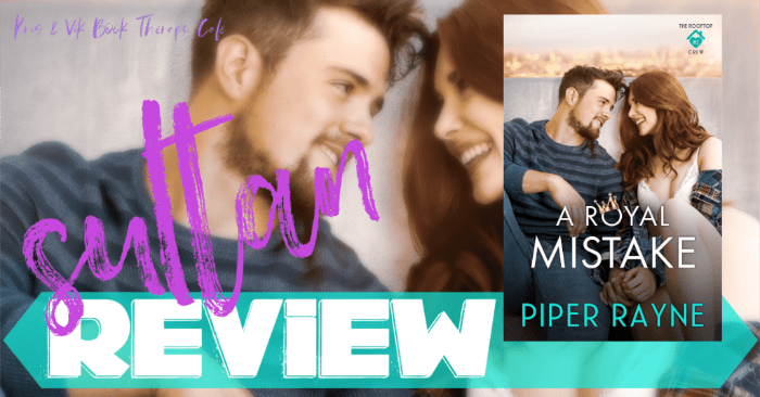 ✔ #NewRelease REVIEW: A ROYAL MISTAKE by Piper Rayne