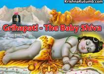 Grihapati - The Baby Shiva - Krishna Kutumb