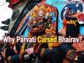 Why Parvati Cursed Bhairav - Krishna Kutumb