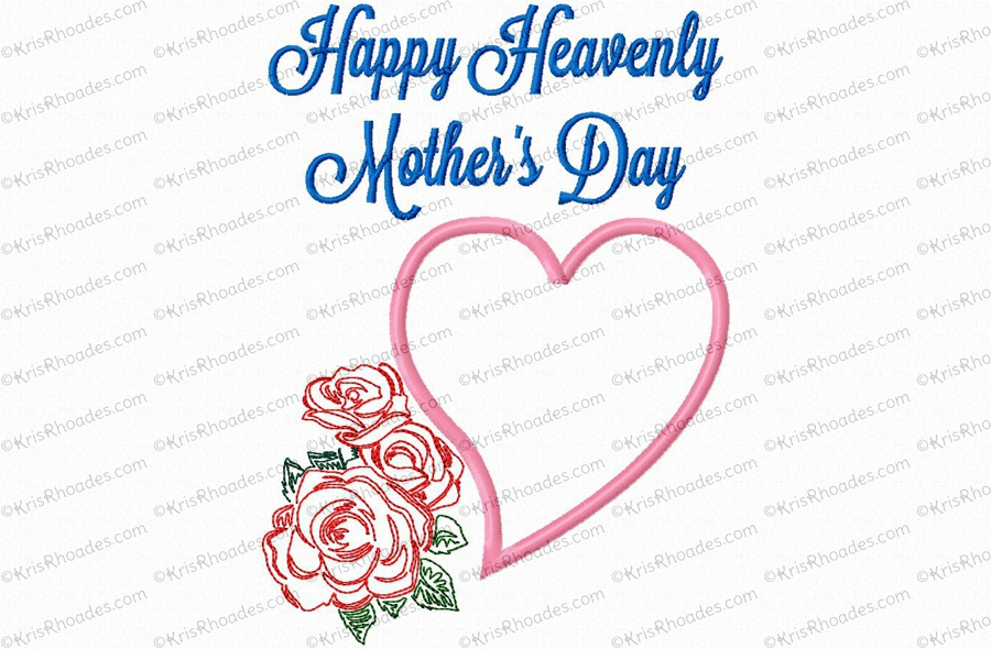 Happy Heavenly Mothers Day Embroidery Design  Kris Rhoades