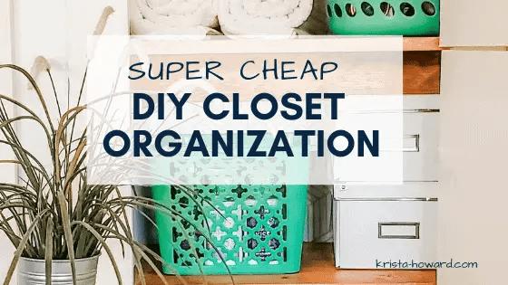 Super Cheap DIY Closet Organization