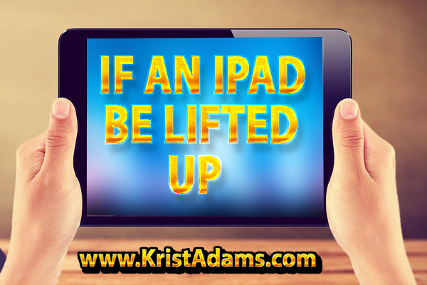 If An IPad Be Lifted Up