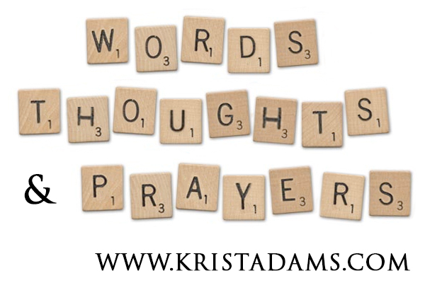 Words thoughts and prayers