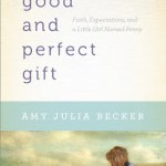 Book Review: A Good And Perfect Gift By Amy Julia Becker