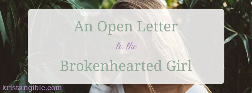 an open letter to the brokenhearted girl