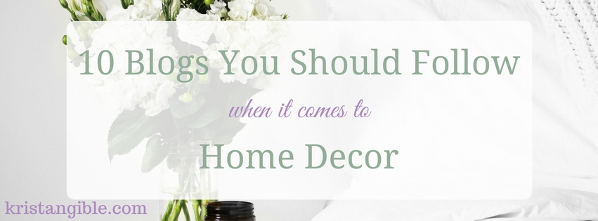 10 blogs you should follow when it comes to home decor