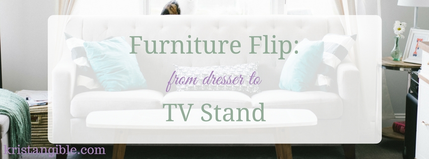 furniture flip: from dresser to tv stand
